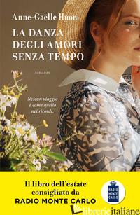 DANZA DEGLI AMORI SENZA TEMPO (LA) - HUON ANNE-GAELLE