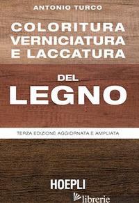 COLORITURA, VERNICIATURA E LACCATURA DEL LEGNO - TURCO ANTONIO