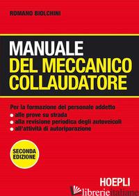 MANUALE DEL MECCANICO COLLAUDATORE - BIOLCHINI ROMANO