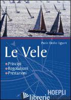VELE. PRINCIPI, REGOLAZIONI, PRESTAZIONI (LE) - LIGUORI P. EMILIO
