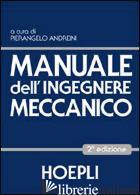 MANUALE DELL'INGEGNERE MECCANICO - ANDREINI P. (CUR.)
