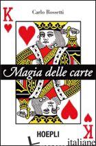 MAGIE DELLE CARTE. EDIZ. ILLUSTRATA - ROSSETTI CARLO