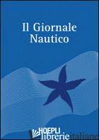 GIORNALE NAUTICO (IL) - CAIMMI M. (CUR.)