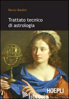 TRATTATO TECNICO DI ASTROLOGIA - BALDINI RENZO