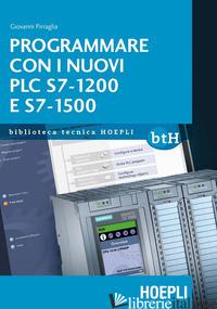PROGRAMMARE CON I NUOVI PLC S7-1200 E S7-1500 - PIRRAGLIA GIOVANNI