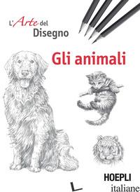 ANIMALI. L'ARTE DEL DISEGNO (GLI) - AA.VV.