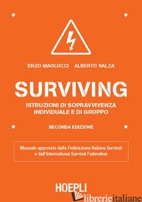SURVIVING. ISTRUZIONI DI SOPRAVVIVENZA INDIVIDUALE E DI GRUPPO - MAOLUCCI ENZO; SALZA ALBERTO
