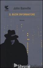 BUON INFORMATORE (IL) - BANVILLE JOHN