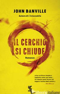 CERCHIO SI CHIUDE (IL) - BANVILLE JOHN