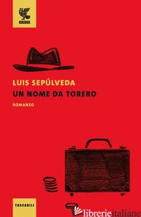 NOME DA TORERO (UN) - SEPULVEDA LUIS
