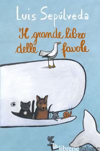 GRANDE LIBRO DELLE FAVOLE (IL) - SEPULVEDA LUIS