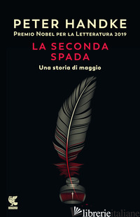 SECONDA SPADA. UNA STORIA DI MAGGIO (LA) - HANDKE PETER