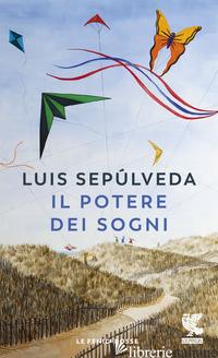 POTERE DEI SOGNI (IL) - SEPULVEDA LUIS