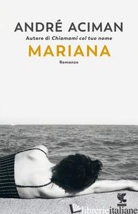 MARIANA - ACIMAN ANDRE'