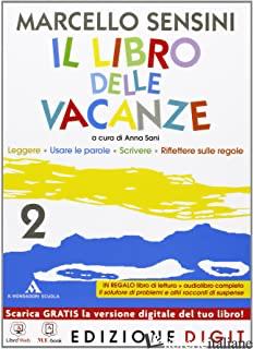 LIBRO DELLE VACANZE. PER LA SCUOLA MEDIA. CON ESPANSIONE ONLINE (IL). VOL. 2 - SENSINI MARCELLO