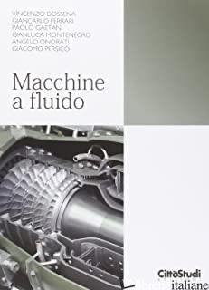 MACCHINE A FLUIDO - DOSSENA VINCENZO; FERRARI GIANCARLO; GAETANI PAOLO; MONTENEGRO GIANLUCA; ONORATI