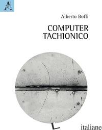 COMPUTER TACHIONICO - BOFFI ALBERTO