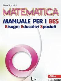 MATEMATICA. EDIZ. B.E.S. PER LA SCUOLA MEDIA. CON DVD-ROM - SIMONINI PIETRO