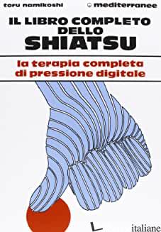 LIBRO COMPLETO DELLO SHIATSU (IL) - NAMIKOSHI TOKUJIRO