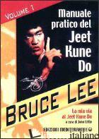 MIA VIA AL JEET KUNE DO (LA). VOL. 1: MANUALE PRATICO DEL JEET KUNE DO - LEE BRUCE; LITTLE J. (CUR.)