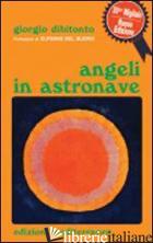 ANGELI IN ASTRONAVE - DIBITONTO GIORGIO