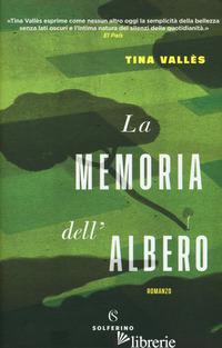 MEMORIA DELL'ALBERO (LA) - VALLES TINA