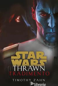 TRADIMENTO. THRAWN. STAR WARS - ZAHN TIMOTHY