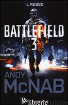 BATTLEFIELD 3. IL RUSSO - MCNAB ANDY; GRIMSDALE PETER