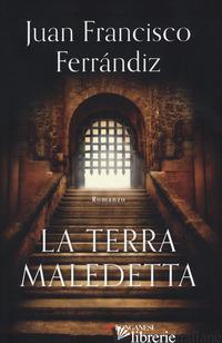 TERRA MALEDETTA (LA) - FERRANDIZ JUAN FRANCISCO