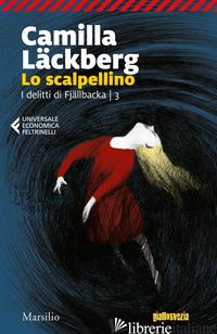 SCALPELLINO. I DELITTI DI FJALLBACKA (LO). VOL. 3 - LACKBERG CAMILLA