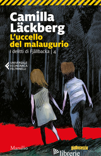 UCCELLO DEL MALAUGURIO. I DELITTI DI FJALLBACKA (L'). VOL. 4 - LACKBERG CAMILLA