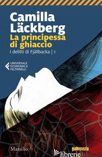 PRINCIPESSA DI GHIACCIO. I DELITTI DI FJALLBACKA (LA). VOL. 1 - LACKBERG CAMILLA