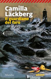 GUARDIANO DEL FARO. I DELITTI DI FJALLBACKA (IL). VOL. 7 - LACKBERG CAMILLA