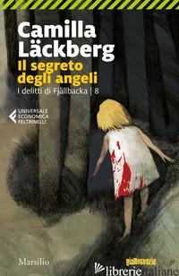 SEGRETO DEGLI ANGELI. I DELITTI DI FJALLBACKA (IL). VOL. 8 - LACKBERG CAMILLA
