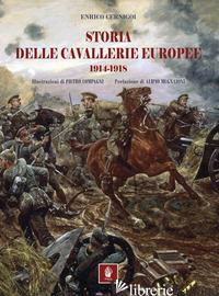 STORIA DELLE CAVALLERIE EUROPEE. 1914-1918 - CERNIGOI ENRICO