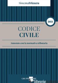 CODICE CIVILE. ANNOTATO CON LA NORMATIVA TRIBUTARIA - BRUSATERRA M. (CUR.)
