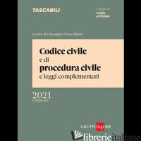 CODICE CIVILE E DI PROCEDURA CIVILE E LEGGI COMPLEMENTARI. FEBBRAIO 2021 - FINOCCHIARO G. (CUR.)