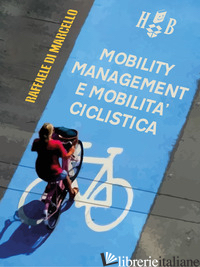 MOBILITY MANAGEMENT E MOBILITA' CICLISTICA - DI MARCELLO RAFFAELE