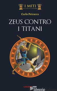 ZEUS CONTRO I TITANI - PETRACCA CARLO