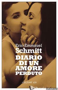 DIARIO DI UN AMORE PERDUTO - SCHMITT ERIC-EMMANUEL