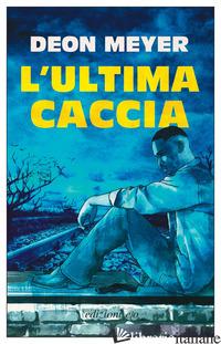 ULTIMA CACCIA (L') - MEYER DEON