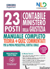 23 POSTI CONTABILI MINISTERO DELLA GIUSTIZIA. MANUALE COMPLETO+QUIZ COMMENTATI - AAVV