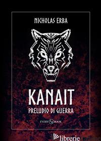 KANAIT. PRELUDIO DI GUERRA - ERBA NICHOLAS