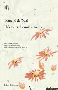 EREDITA' DI AVORIO E AMBRA (UN') - DE WAAL EDMUND
