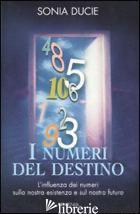 NUMERI DEL DESTINO (I) - DUCIE SONIA