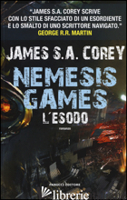 ESODO. NEMESIS GAMES (L') - COREY JAMES S. A.