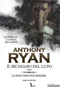 RICHIAMO DEL LUPO. LA SPADA DEL CORVO (IL). VOL. 1 - RYAN ANTHONY