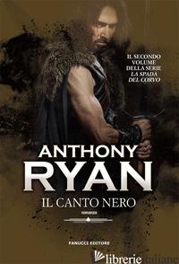CANTO NERO. LA SPADA DEL CORVO (IL). VOL. 2 - RYAN ANTHONY