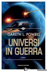 UNIVERSI IN GUERRA - POWELL GARETH L.