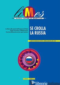 LIMES. RIVISTA ITALIANA DI GEOPOLITICA (2021). VOL. 6: SE CROLLA LA RUSSIA - AA.VV.